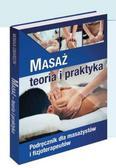 Monika Gwardzik - Masaż - teoria i praktyka. Kwalifikacja P.01.