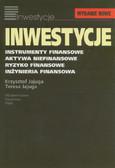 Jajuga Krzysztof, Jajuga Teresa - Inwestycje. Instrumenty finansowe. Aktywa niefinansowe. Ryzyko finansowe. Inżynieria finansowa
