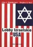 Mearscheimer John J., Walt Stephen M. - Lobby Izraelskie w USA