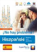 Medel López Ivan, Mionskowska Żaneta - Hiszpański. ¡No hay problema! Mobilny kurs językowy (poziom zaawansowany B2-C1). Mobilny kurs językowy (poziom zaawansowany B2-C1)