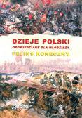 Koneczny Feliks - Dzieje Polski opowiedziane dla młodzieży