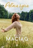 Agnieszka Maciąg - Pełnia życia