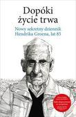 Hendrik Groen - Dopóki życie trwa. Nowy sekretny dziennik H.Groena