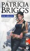 Patricia Briggs - Żar mrozu. Seria z Mercedes Thompson. T. 7