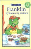 Bourgeois Paulette - Czytamy z Franklinem. Franklin wymienia się kartami