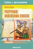 Defoe Daniel - Przypadki Robinsona Crusoe. Lektura z opracowaniem