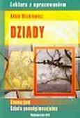 Mickiewicz Adam - Dziady. Lektura z opracowaniem