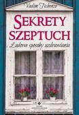 Tschenze Vadim - Sekrety szeptuch. Ludowe sposoby uzdrawiania (dodruk 2017)