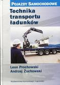 Prochowski Leon, Żuchowski Andrzej - Technika transportu ładunków