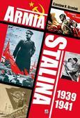 Grzelak Czesław - Armia Stalina 1939-1941. Zbrojne ramię polityki siły ZSRS