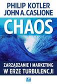 Kotler Philip, Caslione John A. - Chaos. Zarządzanie i marketing w erze turbulencji