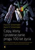 Schoemaker Paul J. H., Schoemaker Joyce - Czipy, klony i przekraczanie progu 100 lat życia
