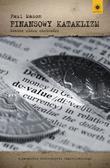 Mason Paul - Finansowy kataklizm. Koniec wieku chciwości