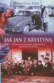 Pohl Krystyna - Jak Jan z Krystyną. Wspomnienia najdłużej urzędującego prezydenta Szczecina