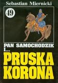 Miernicki Sebastian - Pan Samochodzik i Pruska korona 49