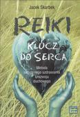 Skarbek Jacek - Reiki klucz do serca. Metoda naturalnego uzdrawiania i rozwoju duchowego