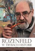 Rozenfeld w trybach historii. Z Aleksandrem Rozenfeldem rozmawia Anna Jarmusiewicz