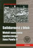 Solidarność z błoń Wokół nauczania społecznego Jana Pawła II