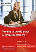 Rotkiewicz Marek, Podleśny Tomasz - Terminy w prawie pracy w sferze budżetowej