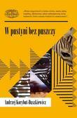 Korybut-Daszkiewicz Andrzej - W pustyni bez puszczy