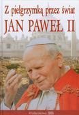 Ulanowski Krzysztof - Z pielgrzymką przez świat Jan Paweł II