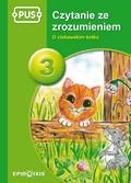Piekarska Agnieszka - PUS czytanie ze zrozumeniem 3. O ciekawski kotku