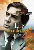 Mario Vargas Llosa - Listy do młodego pisarza - Mario Vargas Llosa