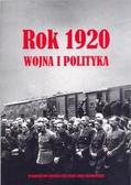 red.Szumiło Mirosław - Rok 1920. Wojna i polityka