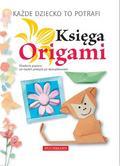 Księga Origami. Krok po kroku