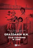 Goworski Andrzej, Panas-Goworska Marta - Grażdanin N.N.. Życie codzienne w ZSRR