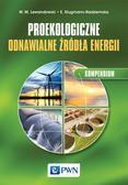 Lewandowski Witold M., Klugmann-Radziemska Ewa - Proekologiczne odnawialne źródła energii Kompendium