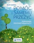 Kubitsky Jacek - Pomóc i samemu przeżyć Poradnik psychoterapeuty