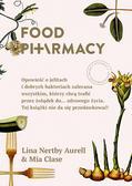 Aurell Lina Nertby, Clase Mia - Food Pharmacy.. Opowieść o jelitach i dobrych bakteriach zalecana wszystkim, którzy chcą trafić przez żołądek do… zdrowego życia