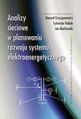 Gryszpanowicz Konrad, Robak Sylwester, Machowski Jan - Analizy sieciowe w planowaniu rozwoju systemu elektroenergetycznego