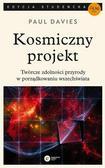 Davies Paul - Kosmiczny projekt. Twórcze zdolności przyrody w porządkowaniu wszechświata