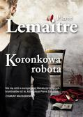 Pierre Lemaitre - Koronkowa robota (pocket)