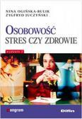 Ogińska-Bulik Nina, Juczyński Zygfryd - Osobowość stres czy zdrowie