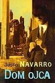 Justo Navarro - Dom ojca