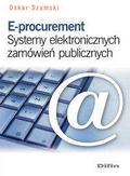 Szumski Oskar - E-procurement. Systemy elektronicznych zamówień publicznych (egzemplarz przeceniony)