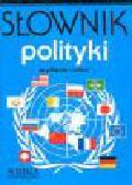 Bankowicz M. (red.) - Słownik polityki