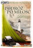 Dorota Ponińska - Podróż po miłość. Lilianna