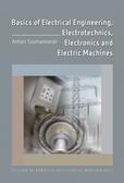 Szumowski Antoni - Basics of Electrical Engineering, Electrotechnics, Electronics and Electric Machines