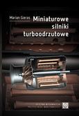 Gieras Marian - Miniaturowe silniki turboodrzutowe