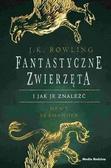 Joanne K. Rowling - Fantastyczne zwierzęta i jak je znaleźć