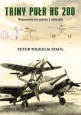 Peter Wilhelm Stahl - Tajny pułk KG 200. Wspomnienia pilota Luftwaffe