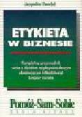 Dunckel J. - Etykieta w biznesie
