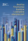 Gąsiorkiewicz Lech - Analiza finansowa banków i zakładów ubezpieczeń.