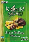 Agnieszka Stelmaszyk - Kroniki Archeo T.3 Sekret Wielkiego Mistrza