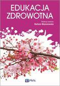 Woynarowska Barbara - Edukacja zdrowotna. Podstawy teoretyczne, metodyka, praktyka.