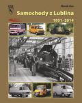 Marek Kuc - Samochody z Lublina 1951-2014 WKŁ
